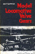 Evans, Martin. 'Model Locomotive Valve Gears' published in 1981 in Great Britain by Model & Allied Publications in paperback, 102pp, ISBN 0852427697. Condition: Good condition, past it's best, but clean & tidy. Has some slight tanning to internal pages (browning effect from ageing) and some slight edge wear to the cover. Overall a very decent copy, just old. Price: £20.00, not including p&p, which is Amazon's standard charge (currently £2.75 for UK buyers, more for overseas customers)