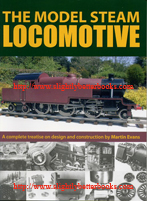 Evans, Martin. 'The Model Steam Locomotive: A Complete Treatise on Design and Construction by Martin Evans', published in 2010 in Great Britain by TEE Publishing, in paperback, 208pp, ISBN 1857611322. Condition: Brand new. Price: £25.20, not including post and packing, which is Amazon's standard charge (currently £2.80 for UK buyers, more for overseas customers)