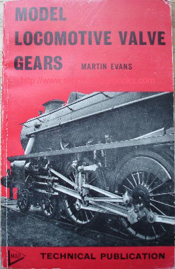 Evans, Martin. 'Model Locomotive Valve Gears' published by Model & Allied Publications in 1973, in paperback, 98pp, ISBN 0852421621. Sorry, sold out, but click image to access prebuilt search for this edition on Amazon
