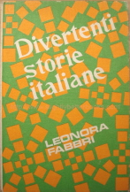 Fabbri, Leonora. 'Divertenti Storie Italiane', published by George G. Harrap & Co. in 1968 in Great Britain, 141pp, ISBN 0245592792. Sorry, sold out, but click image to access prebuilt search for this title on Amazon!