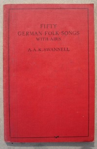 Swannell, A.A.K. Fifty German Folk-Songs With Airs. Published by George. G. Harrap & Co. London, 1948 reprint, paperback, 106 pages. Red cloth cover. Sorry, sold out, but click image to access prebuilt search for this title on Amazon