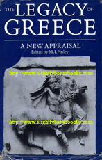 Finley, M. I. 'The Legacy of Greece: A New Appraisal', published in 1981 by Clarendon Press, Oxford, in hardback with dustjacket, 479pp, ISBN 0198119156. Condition: Has a slightly tatty price-clipped dustjacket, which has some rips, crinkling, wear, rubbing and surface separation to the edges (plastic film surface separated from paper layer). Dustjacket has a noticeable, but small scuff to the back and a small piece of sellotape reinforcing a rip from the back bottom edge upwards (about 3cm long). Internally, this is a nice, clean copy. Price:£6.99, not including post and packing which is Amazon's standard charge of £2.75 for UK buyers; more for overseas customers)