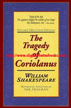 Freeman, Neil; Shakespeare, William. 'The Tragedy of Coriolanus', published in 2001 by Folio Scripts, Vancouver, Canada, in paperback under the Applause First Folio Editions series, 145pp, ISBN 1557834342. Condition: Very good, clean & tidy copy with  small area of damage to the very edge of the front cover on the opening edge (no loss of text or readability). Price: £5.86, not including post and packing, which is Amazon's standard charge (currently £2.80 for UK buyers, more for overseas customers)