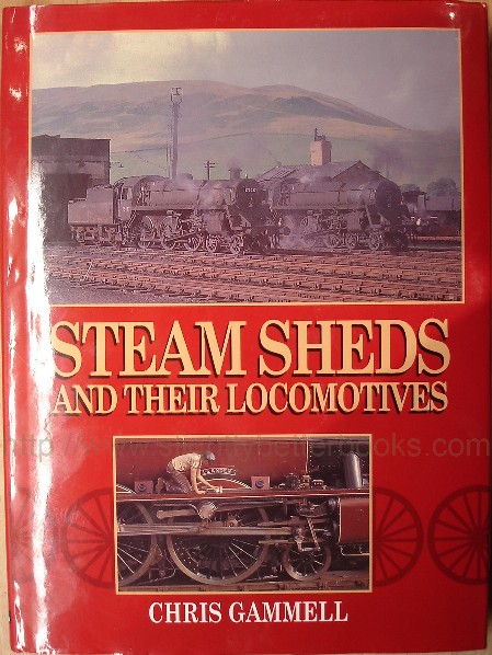 Gammell, Chris. 'Steam Sheds and Their Locomotives, published in 2007 by TAJ Books in hardback with dustjacket, 112pp, ISBN 9780711023956. Condition: New. Price: £12.75, not including p&p, which is Amazon's standard charge (currently £2.75 for UK buyers, more for overseas customers)
