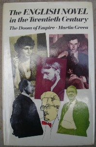 Green, Martin. 'The English Novel in the Twentieth Century: The Doom of Empire', published by Routledge & Kegan Paul in 1984 in hardcover, 236pp, ISBN 0710099711. Retains good condition dustjacket protected by plastic sleeve (this copy is ex-library). It's a clean, very decent good condition copy, with the odd library marking as you'd expect. Price: £6.55, not including p&p, which is Amazon's standard charge (currently £2.75 for UK buyers & more for overseas customers)
