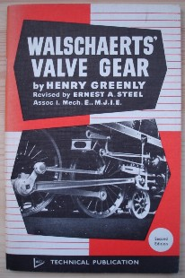 Greenly, Henry. 'Walschaerts Valve Gear For Model Locomotives' published in 1973 in Great Britain in paperback, 64pp, ISBN 0853441081. Sorry, out of stock, but click image to access prebuilt search for this title on Amazon UK