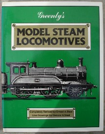 Greenly, Henry; Steel, Ernest A.; Steel, Elenora H. 'Greenly's Model Steam Locomotives' published as the 9th completely revised edition in 1979 by Cassell Ltd, 172pp, ISBN 0304300241. Sorry, sold out, but click image to access prebuilt search for this title on Amazon UK