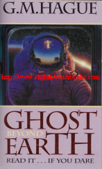 Click to Buy! Hague, G. M. 'Ghost Beyond Earth', published by Pan Macmillan Australia, 1996 reprint, 592 pages. Very good condition, well looked-after. Price: £3.55, not including p&p, which is £2.00 for UK 1st Class, more for overseas delivery