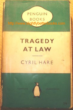 Hare, Cyril. 'Tragedy at Law', published in 1959 (reprint) in pbk by Penguin Books in the classic Green & White Penguin Crime colours. Sorry, sold out, but click image to access prebuilt search for this item on Amazon