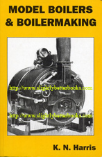 Harris, K. N. 'Model Boilers & Boilermaking' published in 2000 by TEE Publishing in paperback, 185pp, ISBN 1857611144. Condition: Very good, clean & tidy condition, well looked-after. Price: £16.70, not including post and packing, which is Amazon's standard charge (currently £2.75 for UK buyers, more for overseas customers)