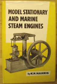 Harris, K.N. 'Model Stationary and Marine Steam Engines' published in 1969 by Model and Allied Publications in hardcover with dustjacket, 154pp. Sorry, out of stock, but click image to access prebuilt search for this title on Amazon!