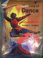Haskell, Arnold L. 'The Story of Dance' published in 1960 in Great Britain in hardback, 94pp, no ISBN. Condition: Fair or acceptable - the dustjacket is ripped and crinkled in several different places. There is a book token gift card stuck in the front of the book on the first page opposite the front cover. Price: £2.99, not including post and packing which is Amazon UK's standard charge (currently £2.80 for UK buyers, more for overseas customers