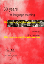 Hawkins, Eric.'30 Years of Language Teaching 1966-1996'. First published in 1996 in Great Britain by The Centre for Informatin on Language Teaching and Research in paperback, 424pp, ISBN 1874016674. Sorry, sold out, but click image to access a prebuilt search for this title on Amazon UK