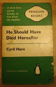Hare, Cyril. 'He Should Have Died Hereafter', published by Penguin Books, 1961 (reprint), 156 pages. Sorry, sold out, but click image to access prebuilt search for this title on Amazon