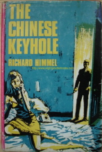 Himmel, Richard. 'The Chinese Keyhole', published in 1968 by Herbert Jenkins, hardback with dustjacket, 175pp. Condition, highly collectable good, clean copy with unclipped dustjacket. Price: £32.00, not including p&p, which is  Amazon's standard charge (currently £2.75 for UK customers, more for overseas customers)