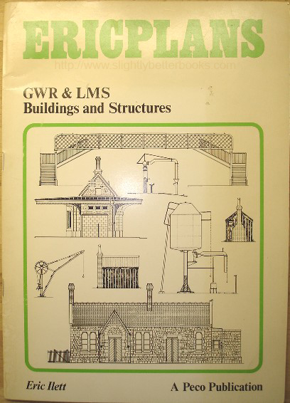 Ilett, Eric. 'ERICPLANS: GWR & LMS Buildings and Structures', published in 1977 in paperback by Peco Publications and Publicity Ltd, 36pp, ISBN 0900586486. Sorry, sold out, but click image to access a prebuilt search for this title on Amazon UK