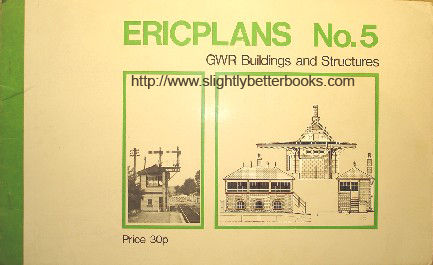 "Ilett, Eric. 'ERICPLANS No. 5: GWR Buildings and Structures"", published in 1971 in Great Britain in paperback, 12pp, ISBN 0900586354. Sorry, sold out, but click image to access prebuilt search for this item on Amazon"