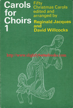 Jacques, Reginald; and Willcocks, David. 'Carols for Choirs: Fifty Christmas Carols.' Paperback, 184 pages, published by Oxford University Press in 1961, different cover to other publication of this age. ISBN 0193532220. Sorry, sold out, but click image to access prebuilt search on Amazon for this title
