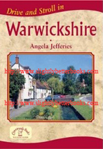 Jefferies, Angela. 'Drive and Stroll in Warwickshire', published in 2008 by Countryside Books in paperback, 96pp, ISBN 9781846740718. Sorry, sold out, but click image to access prebuilt search for this title on Amazon UK