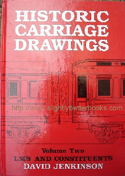 Jenkinson, David (ed.). Historic Carriage Drawings. Volume Two: LMS and Constituents', published in 1998 in Great Britain by The Pendragon Partnership in hardback, 136pp, ISBN 1899816062. Price: £23.85, not including p&p, which is Amazon's standard charge (currently £2.75 for UK buyers, more for overseas customers)