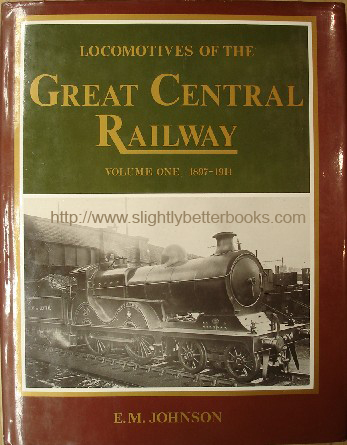 Johnson, E. M. 'Locomotives of the Great Central Railway. Volume One. 1897-1914', published in 1989 by Irwell Press in hardback with dustjacket, 138pp, ISBN 1871608058. Sorry, sold out, but click image to access prebuilt search for this title on Amazon UK