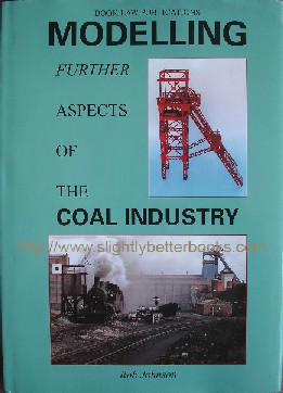 Johnson, Rob. 'Modelling Further Aspects of the Coal Industry', published in 2006 in hardback with dustjacket by Book Law Publications, 96pp, ISBN 1899624937. Condition: New. Price: £22.85, not including p&p, which is Amazon's standard charge (currently £2.75 for UK buyers and more for overseas customers)