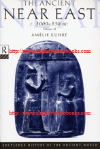 Kuhrt, Amélie; Millar, Fergus (ed.) 'The Ancient Near East c. 3000-300 BC, Volume II', published in 1997 in Great Britain by Routledge in paperback, 782pp, ISBN 0415167647. Published within the series: Routledge History of the Ancient World. Condition: Near Fine. Price: £34.00, not including post and packing, which is Amazon's standard price (currently £2.75 for UK buyers, more for overseas customers)