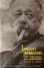 Lamont, Rosette C. 'Ionesco's Imperatives: The Politics of Culture', published in 1993 in hardback with dustjacket by the University of Michigan, 328pp, ISBN 0472103105. Sorry, sold out, but click image to access prebuilt search for this edition on Amazon