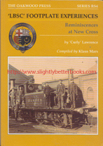 Lawrence, 'Curly'; 'LBSC' Footplate Experiences. Reminiscences at New Cross, published in 1996 in Great Britain in paperback, 96pp, ISBN 9780853614982. Condition: very good, well looked-after with just a very light touch of wear to the cover edges and corners. Price: £7.00, not including post and packing, which is Amazon UK's standard charge (currently £2.80 for UK buyers and more for overseas customers)