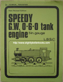 L.B.S.C. 'Speedy Great Western 0-6-0 Tank Engine: A Powerful 0-6-0T in 5 in. gauge', published in 1979 by Model & Allied Publications (Argus Books), paperback, 64pp, ISBN 0852425384. Sorry, sold out, but click image to access prebuilt search for this book on Amazon