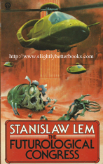 Lem, Stanislaw. 'The Futurological Congress' published in 1977 in Great Britain in 1977 by First Futura Publications in paperback, 149pp, ISBN 0860079287. Price: £2.99, not including post and packing (which is £2.80 for UK buyers, more for overseas customers)