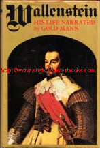 Mann, Golo; Kessler, Charles (translator) 'Wallenstein: His Life Narrated by Golo Mann', published in 1976 in Great Britain by Andre Deutsch in hardback with dustjacket, 909pp, ISBN 023396813X. Sorry out of stock, but click image to access a prebuilt search for this title on Amazon UK