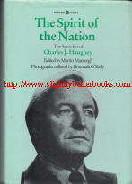 Haughey, John. 'The Spirit of the Nation: The Speeches of Charles J. Haughey (1957-1986)', published in 1986 in The Republic of Ireland in hardback with dustjacket, 1216pp, ISBN 0853427593. Condition: Very good condition, well looked-after with very good dustjacket (some crumpling to edges & a small rip to the bottom). Price: £345.00, not including post and packing, which is Amazon UK's standard charge (currently £2.80 for UK buyers, more for overseas customers)