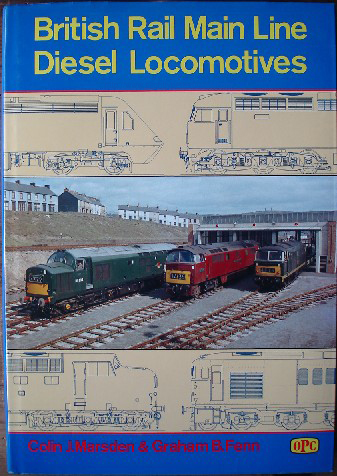 Marsden, Colin J. and Fenn, Graham B. 'British Rail Main Line Diesel Locomotives', published by OPC (Oxford Publishing Co. (Haynes), hardback, 240pp, ISBN 0860933180. In stock, click to buy a very good condition copy (with light handling wear to exterior) for £42.99, not including p&p, which is Amazon's standard charge (currently £2.75 for UK buyers, and more for overseas customers)