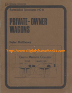 Matthews, Peter. 'Private-Owner Wagons', first published in 1973 in Great Britain by Model & Allied Publications, in paperback, 48pp, staple binding, ISBN 0852423438. Condition: good, but vintage with a few marks on the cover, but overall in quite nice, neat and tidy condition for its age. Price: £6.75, not including post and packing, which is Amazon's standard charge (currently £2.75 for UK buyers, more for overseas customers).