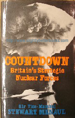 Menaul, Stewart. 'Countdown: Britain's Strategic Nuclear Forces', published in 1980 in Great Britain by Robet Hale in hardback with dustjacket, 188pp, ISBN 0709185928. Condition: Very good, clean & tidy condition with dustjacket. DJ has a touch of edge-wear. Price: £20.00, not including p&p, which is Amazon's standard charge (currently £2.75 for UK buyers, more for overseas customers)