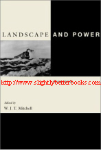Mitchell, W. J. T. 'Landscape and Power', first published as the 2nd Edition in 2002 in the United States by The University of Chicago Press, 376pp, ISBN 0226532054. Condition: Very good, clean and tidy condition with underlining and margin notes in Chapter 9. Both the front and back covers are curling upwards. Overall a very nice copy. Price: £12.99, not including post and packing, which is Amazon's standard charge (currently £2.80 for UK buyers, more for overseas customers)