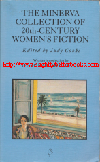 Cooke, Judy (ed.); Moggach, Deborah. 'The Minerva Collection of 20th-Century Women's Fiction', published in 1991 in Great Britain by Quality Paperbacks Direct in paperback, 559pp, No ISBN. Condition: Very good, but with some very slight edge wear and some creasing to the cover corners. Price: £7.20, not including post and packing (which is Amazon's standard charge (currently £2.80 for UK buyers; more for overseas customers)