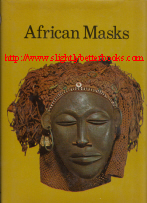 Monti, Franco. 'African Masks', published in 1969 in Great Britain by Paul Hamlyn, in hardback with dustajacket, 158pp, No ISBN. Condition: very good with very good dustjacket. Price: £8.99, not including post and packing, which is Amazon UK's standard charge (currently £2.80 for UK buyers, more for overseas customers)