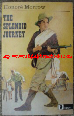 Morrow, Honore. 'The Splendid Journey' published in 1971 by Knight Books, 1971, 160pp, ISBN 0340042532. Sorry, out of stock, but click image to access prebuilt search on Amazon for other copies on sale!