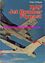 Moyes, Philip J.R. 'RAF Jet Bomber Flypast', published in 1974 in Great Britain by Ian Allan Ltd in hardback, 64pp, ISBN 0711004994. Sorry, sold out, but click image above to access prebuilt search for this title on Amazon UK