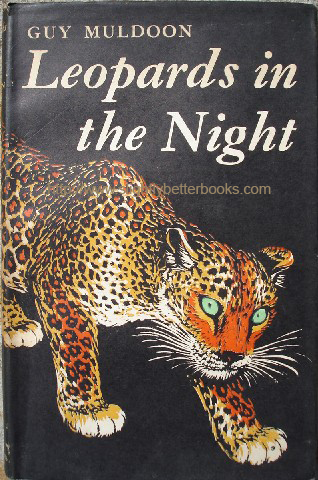 Muldoon, Guy; and Thompson, Ralph (illustrator). 'Leopards In The Night', published in 1955 in Great Britain by Rupert Hart-Davis in hardback with dustjacket, 234pp. Sorry, sold out, but click image or links to access prebuilt search for this title on Amazon UK