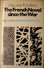 Nadeau, Maurice; Sheridan Smith, A. M. (translation): 'The French Novel Since The War', published in 1967 in Great Britain by Methuen & Co. Ltd. in hardback with dustjacket, 208pp, No ISBN. Condition: good, clean & tidy, but vintage ex-library copy with library slip & ticket still present. Price: £2.25, not including p&p, which is Amazon's standard charge (currently £2.75 for UK buyers, more for overseas customers)