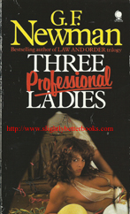 Newman, G. F. 'Three Professional Ladies', published in 1978 in Great Britain by Sphere Books, 283pp, ISBN 0722163533. Condition: good with some slight wear to the edges (rubbing) and some reading creases to the spine. Price: £32.99, not including post and packing, which is Amazon UK's standard charge (currently £2.80 for UK buyers, more for overseas customers)
