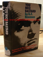 Newman, G.F. 'You Nice Bastard'. Paperback only in stock. Click image to buy paperback version! (we have 2 paperback copies in stock)
