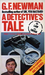 Newman, G. F. 'A Detective's Tale', published in 1978 by Sphere Books in paperback, 174pp, ISBN 0722163495. Sorry, sold out, but click image to access prebuilt search for this title on Amazon