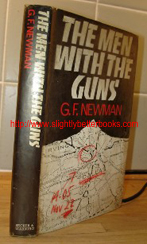 Newman, G. F. 'The Men with the Guns', published in 1982 by Secker & Warburg, hardcover, ex-library, 244 pages, with dustjacket protected by plastic sleeve. Price: £5.25 (not including post & packing, which for UK customers is Amazon's standard £2.75 charge)