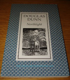 Dunn, Douglas. 'Northlight', published by Faber & Faber in 1989, 82 pages. Condition: Very good. Price: £0.75 (not including postage &  packing, which for UK buyers is Amazon's standard £2.75 fee, more for overseas buyers)