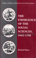 Olson, Richard; Roth, Michael S (foreword). 'The Emergence of the Social Sciences, 1642-1792', published in 1993 in the United States, in paperback, 230pp, ISBN 0805786325. Condition: Very good, neat, clean & tidy, well looked-after. Price: £19.99, not including post and packing, which is Amazon's standard charge (currently £2.80 for UK buyers, more for overseas customers)