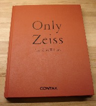 Kitazaki, Jiro. 'Only Zeiss', like new condition, 172 page, full colour hardcover volume, published 1994 by Kyocera Corporation, Japan. Sorry, sold out, but click image to access prebuilt search for this title on Amazon!